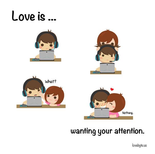 Любовта е... да искам вниманието ти